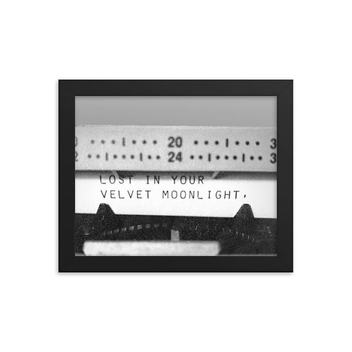 """""""Lost in your Velvet Moonlight"""" Typewriter Poetry by SUZANNE ETC Framed poster"""