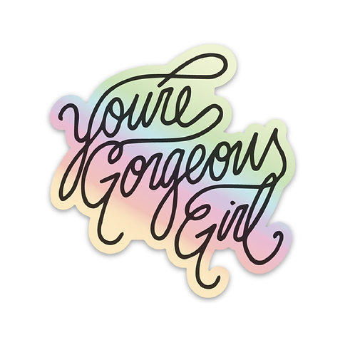 You're Gorgeous Girl Sticker