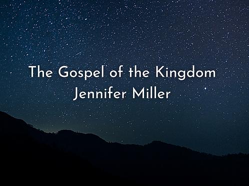 The Gospel of the Kingdom by Jenifer Miler