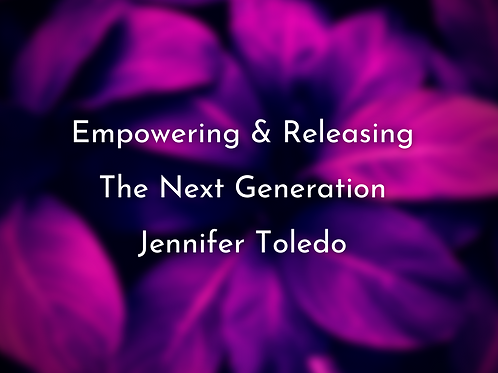 Empowering & Releasing the Next Generation