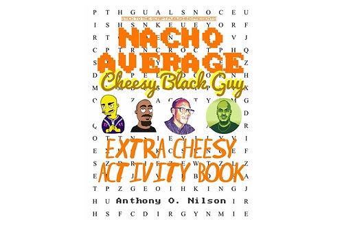 Nacho Average Cheesy Black Guy's Extra Cheesy Activity Book