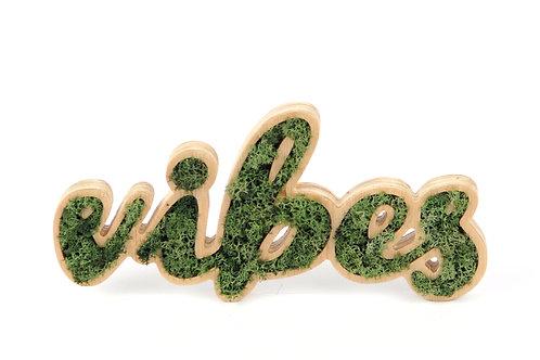 Placa Decorativa Moss Lettering - VIBES