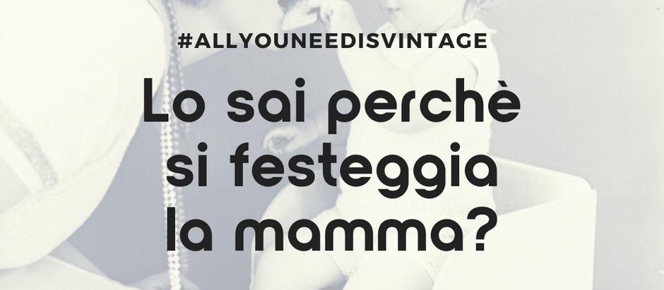 Lo sai perché si festeggia la mamma?