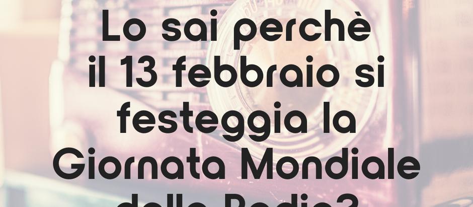 Lo sai perchè il 13 febbraio si festeggia la Giornata Mondiale della Radio?