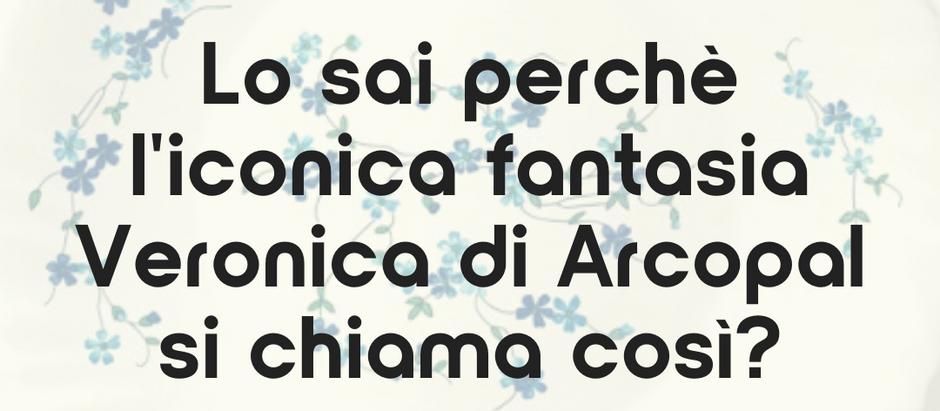 Lo sai perchè l'iconica fantasia Veronica di Arcopal si chiama così?