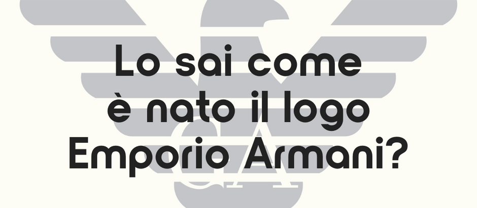 Lo sai come è nato il logo Emporio Armani?