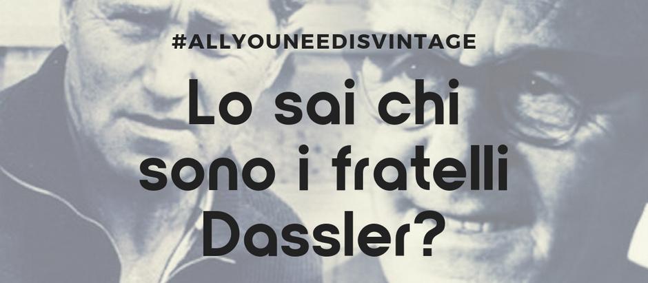 Lo sai chi sono i fratelli Dassler?
