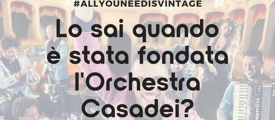 Lo sai quale è la storia dell'Orchestra Casadei?