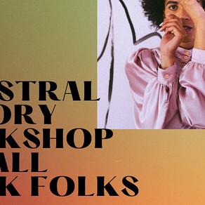 Event- CA- Ancestral Memory Workshop for All Black Folks