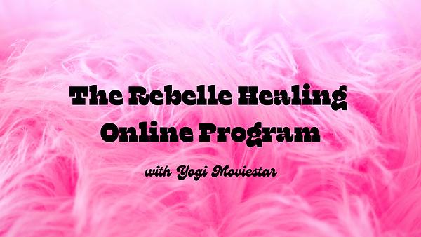The rebelle healing program.png