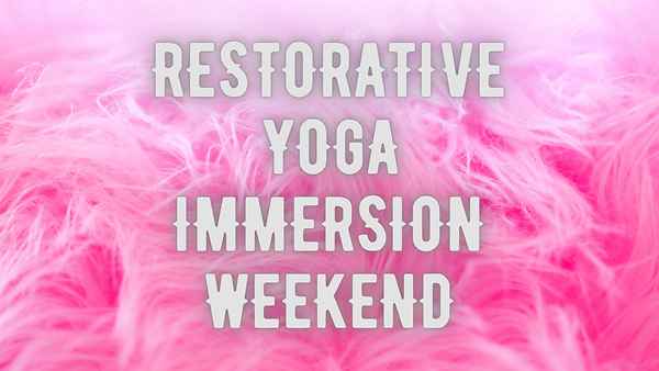 Restorative Yoga Immersion Weekend.png