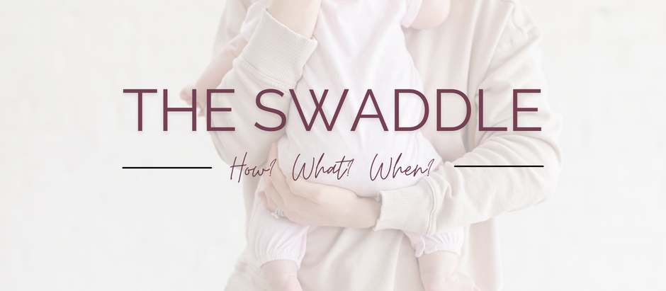 TRANSITIONING OUT OF THE SWADDLE
