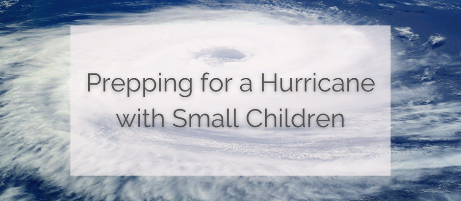 PREPPING FOR A HURRICANE WITH CHILDREN