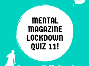 Mental Magazine Lockdown Quiz 11! Sport Edition