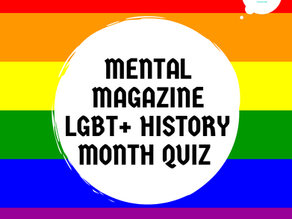 Mental Magazine LGBT+ History Month Quiz!