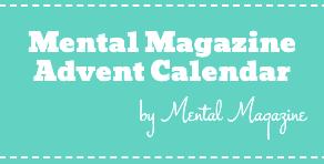 Mental Magazine Advent Calendar!