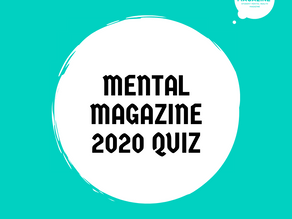 Mental Magazine 2020 Quiz