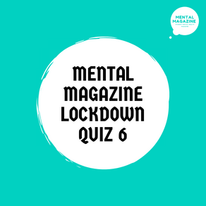 Mental Magazine Lockdown Quiz 6!
