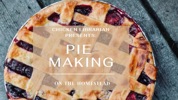 Pie Making on the Homestead