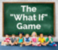 "You can use the ""What If"" Gmae to teach children how to keep safe"