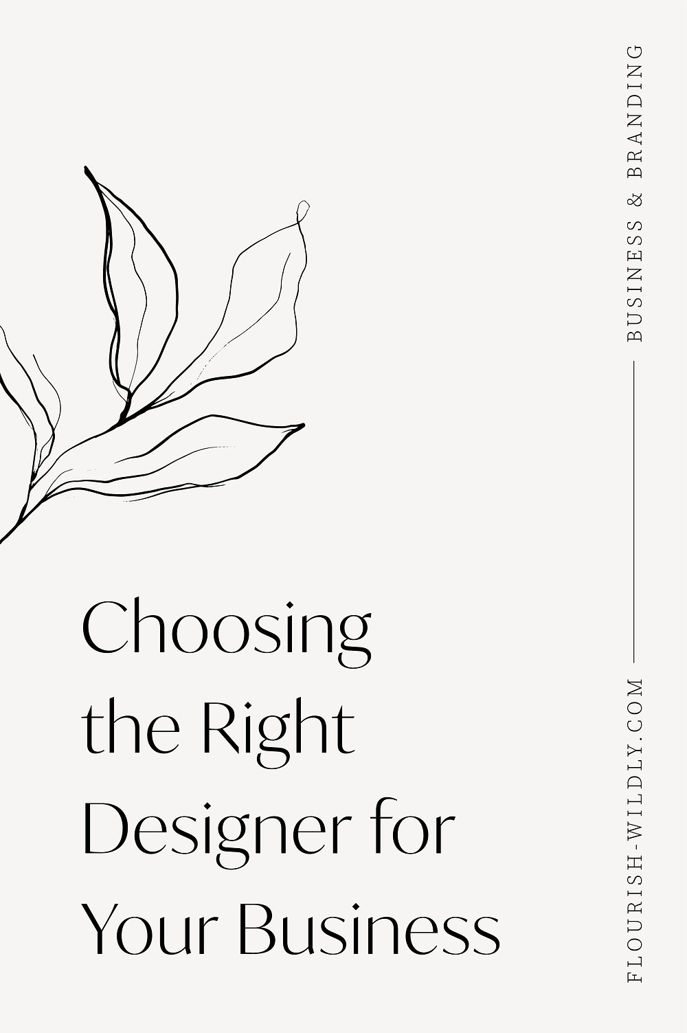 How to choose the right designer for your business needs, a blog by Flourish Wildly design studio