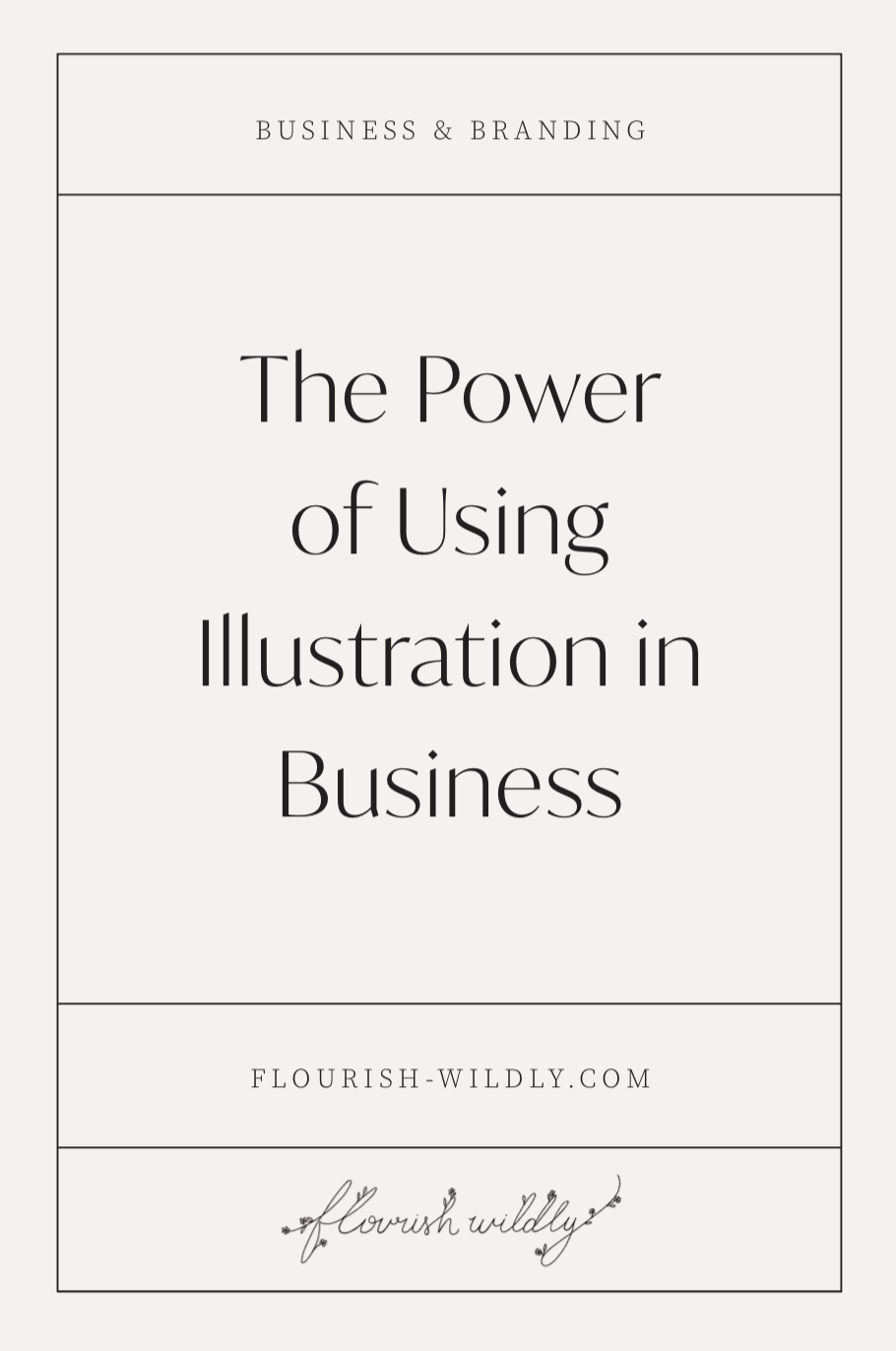 Using Illustrations for your business and why it's so powerful - a blog post by Flourish Wildly design studio