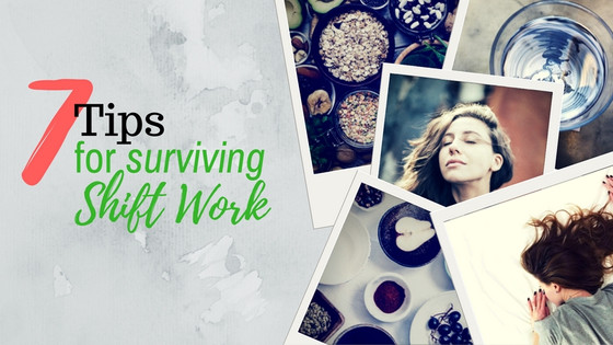 7 Tips for Surviving Shift Work