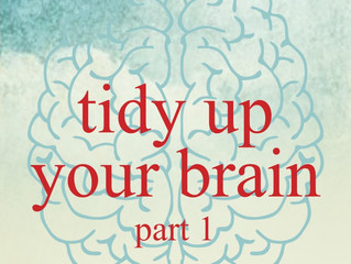 The Art of Tidying the Mind - Part 1