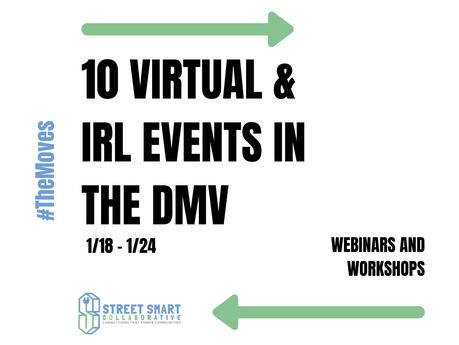 Discover #TheMovesDMV - 10 Virtual/IRL Events in the DMV (1/18 - 1/24)