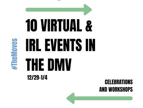 Discover #TheMovesDMV - 10 Virtual/IRL Events in the DMV (12/29 - 1/4)