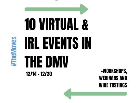 Discover #TheMovesDMV - 10 Virtual/IRL Events in the DMV (12/14 - 12/20)