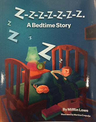 Z-z-z-z-z-z-z. A Bedtime Story