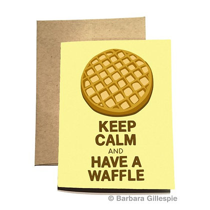 Keep Calm and Have A Waffle Card