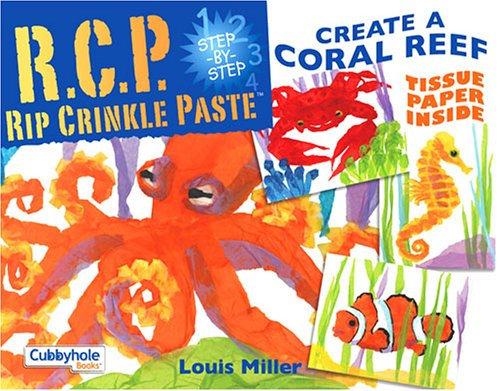 R.C.P. Rip Crinkle Paste: Create a Coral Reef