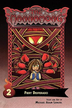 The Mannamong: Fiery Desperado