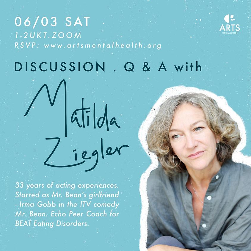 Discussion . Q&A with Matilda Ziegler