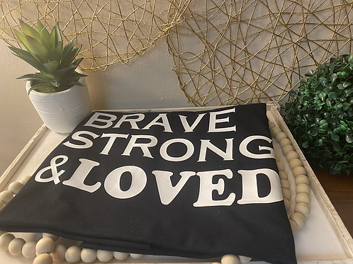 Brave Strong Loved T-shirt