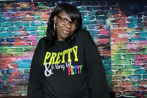 PRETTY & a tiny bit petty t-shirt