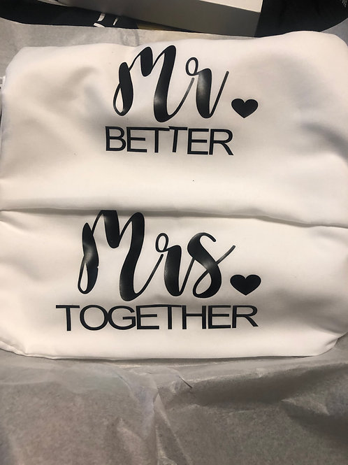 Mr. &Mrs. Better Together Pillow Cases