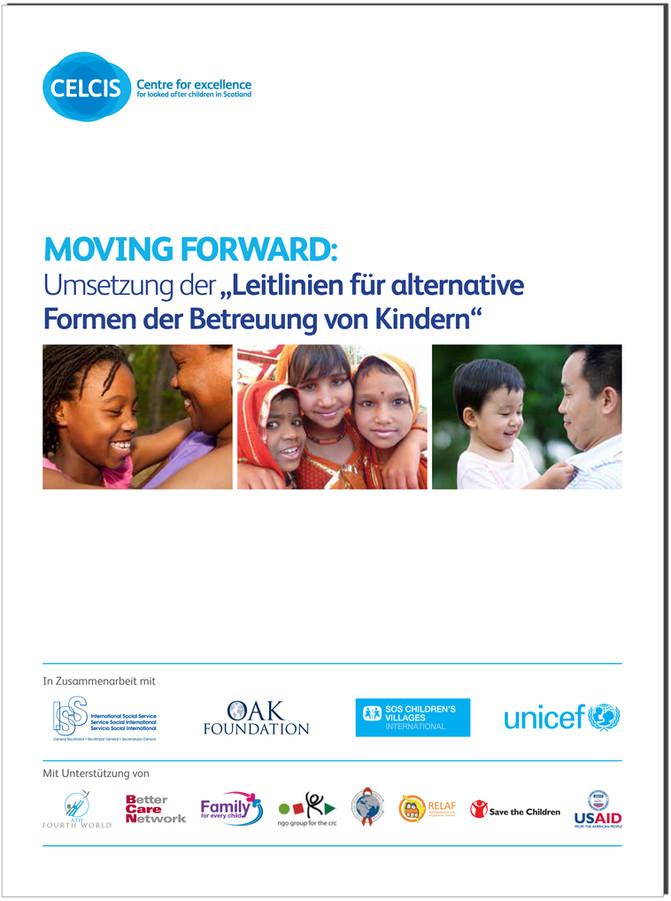 Moving Forward: Umsetzung der Leitlinien für alternative Formen der Betreuung von Kindern