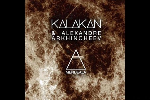 Kalakan & Alexander Arkhincheev - Mendeala
