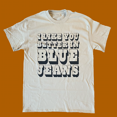 Better In Blue Jeans Tee - Sand
