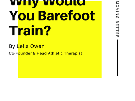 Why Would You Barefoot Train?