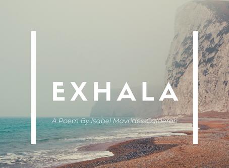 Exhala: A Poem