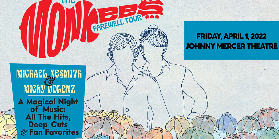 The Monkees Farewell Tour - RESCHEDULED*