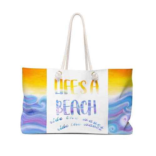 Life's A Beach, Ride The Waves Weekender Bag