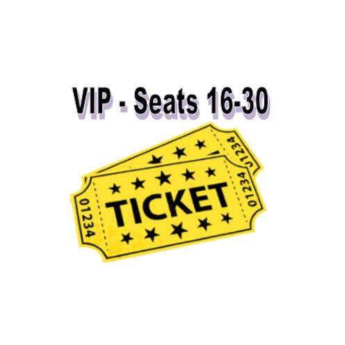 VIP - Seats #16-30