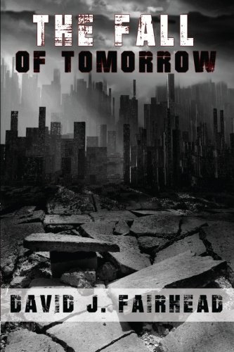 The Fall of Tomorrow by David J. Fairhead (Paperback)