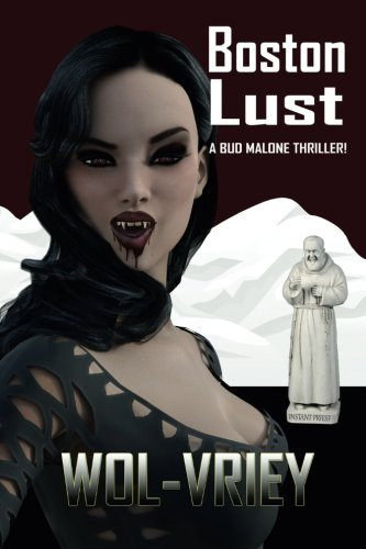 Boston Lust (Bud Malone) (Volume 3) by Wol-vriey (Paperback)