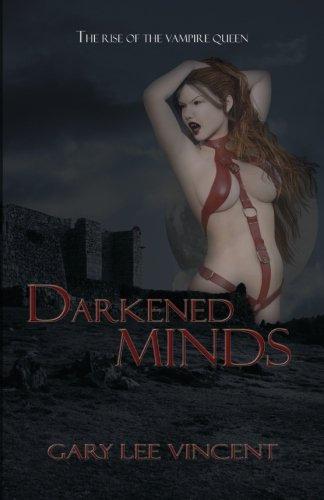 Darkened Minds (Darkened #5) by Gary lee Vincent (paperback)